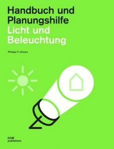 Philippe P. Ullmann Licht und Beleuchtung Handbuch und Planungshilfe