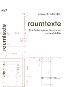 RAUMTEXTE- Eine Anthologie zur literarischen Innenarchitektur